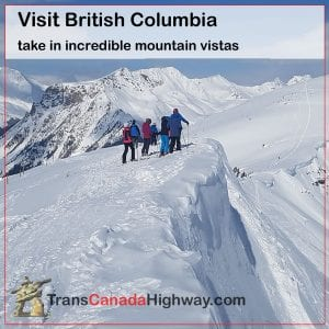Visit British Columbia. take in incredible mountain vistas