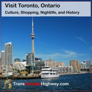 Toronto Ontario- Culture, shopping, nightlife, and History